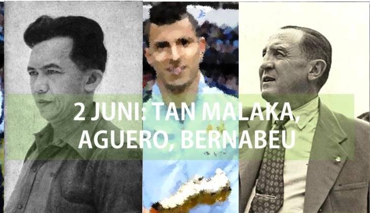 Aguero, Tan Malaka, dan Bernabeu dalam 2 Juni