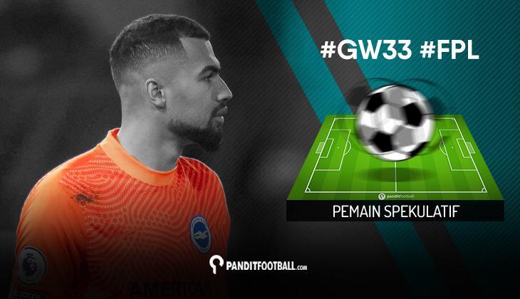 Pemain Spekulatif FPL PanditFootball: Gameweek 33