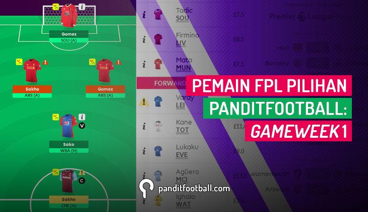 Pemain FPL Pilihan PanditFootball: Gameweek 1