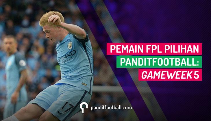 Pemain FPL Pilihan PanditFootball: Gameweek 5