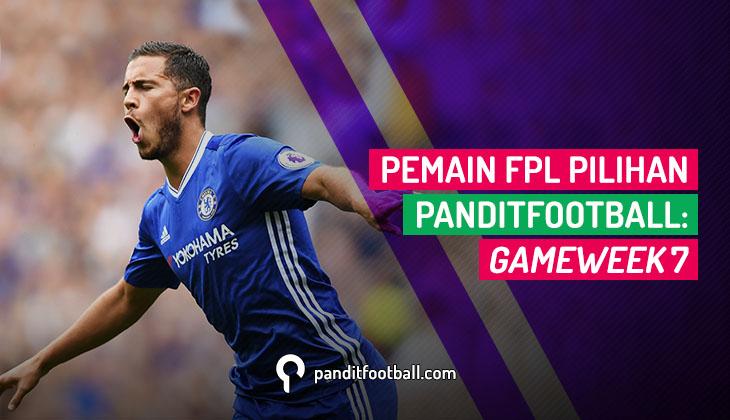 Pemain FPL Pilihan PanditFootball: Gameweek 7