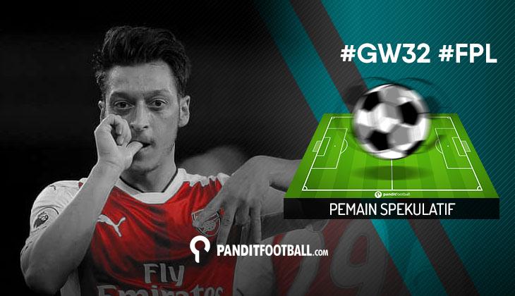 Pemain Spekulatif FPL Pilihan PanditFootball: Gameweek 32