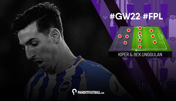 Kiper dan Bek Unggulan FPL PanditFootball: Gameweek 22