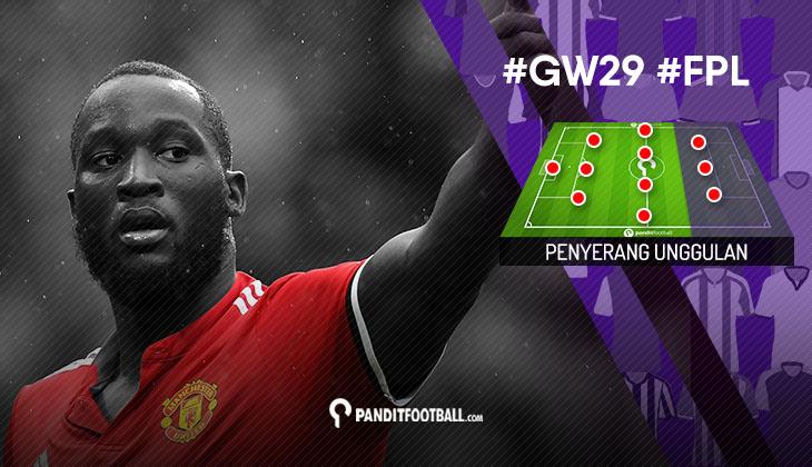 Penyerang Unggulan FPL PanditFootball: Gameweek 29