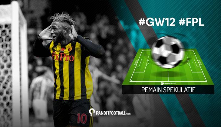 Pemain Spekulatif FPL PanditFootball: Gameweek 12