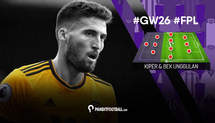 Kiper dan Bek Unggulan FPL PanditFootball: Gameweek 26