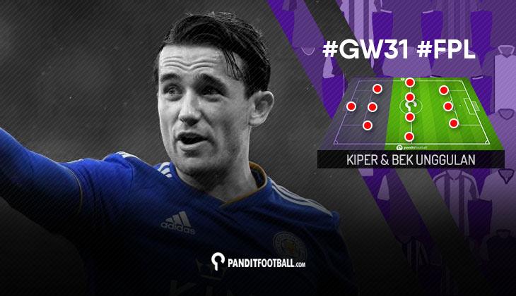Kiper dan Bek Unggulan FPL PanditFootball: Gameweek 31