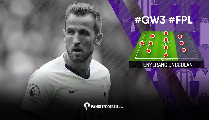 Penyerang Unggulan FPL PanditFootball: Gameweek 3