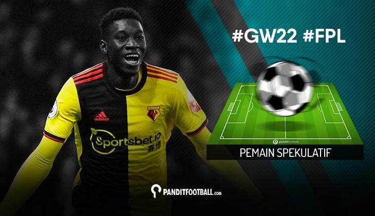 Pemain Spekulatif FPL PanditFootball: Gameweek 22