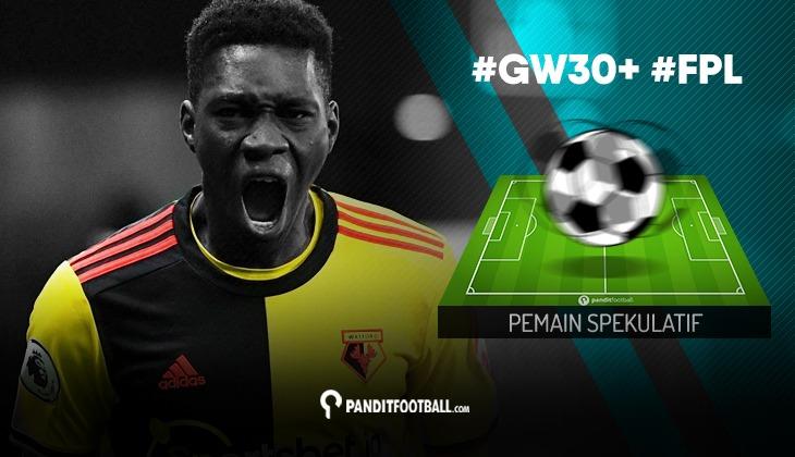 Pemain Spekulatif FPL PanditFootball: Gameweek 30+