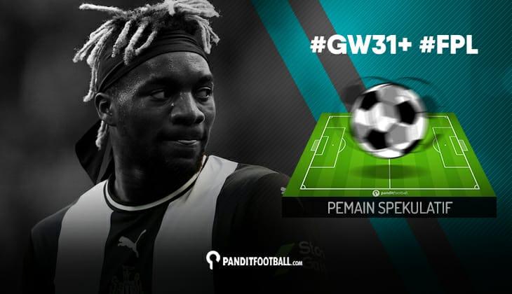 Pemain Spekulatif FPL PanditFootball: Gameweek 31+