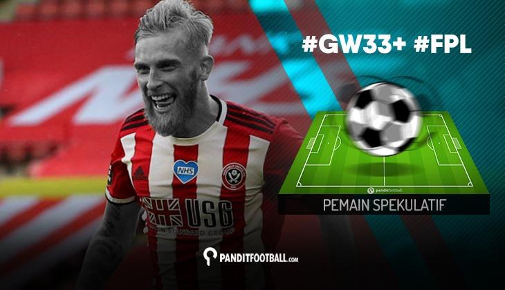Pemain Spekulatif FPL PanditFootball: Gameweek 33+