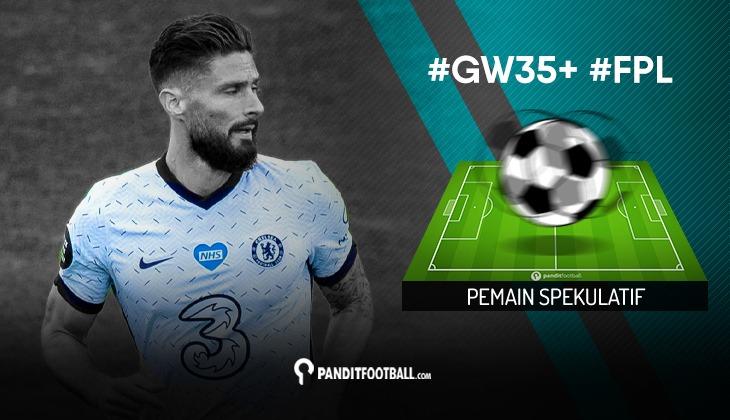 Pemain Spekulatif FPL PanditFootball: Gameweek 35+