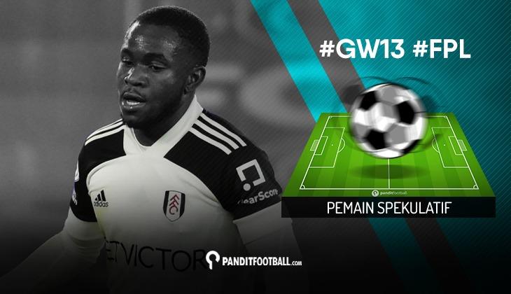 Pemain Spekulatif FPL PanditFootball: Gameweek 13