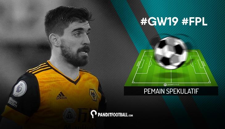 Pemain Spekulatif FPL PanditFootball: Gameweek 19