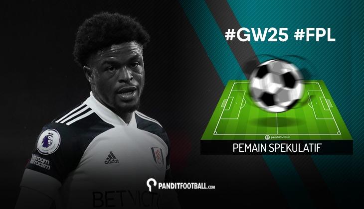 Pemain Spekulatif FPL PanditFootball: Gameweek 25