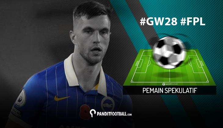 Pemain Spekulatif FPL PanditFootball: Gameweek 28