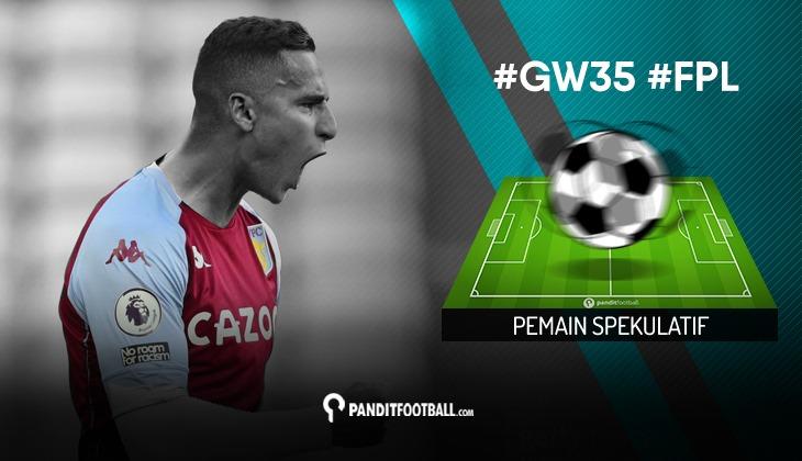 Pemain Spekulatif FPL PanditFootball: Gameweek 35