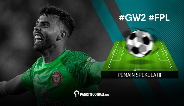 Pemain Spekulatif FPL PanditFootball: Gameweek 2