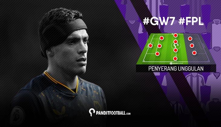 Penyerang Unggulan FPL PanditFootball: Gameweek 7