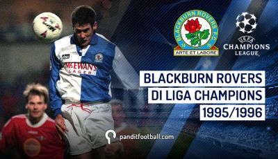 Mengenang Perjalanan Blackburn Rovers di Liga Champions Eropa 1995/1996
