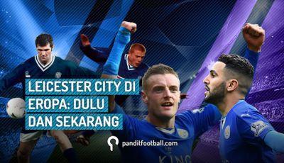 Leicester City di Kompetisi Eropa, Dulu dan Sekarang